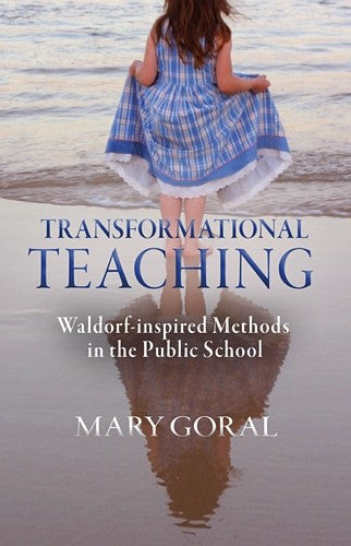 Transformational Teaching, by Mary Goral