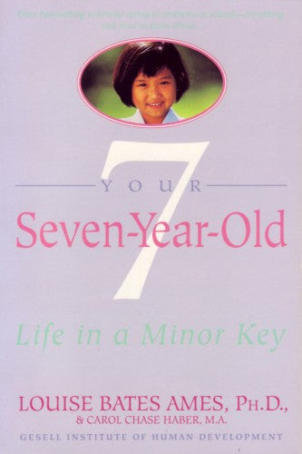 Your Seven-Year-Old, by Louise Bates Ames and Carol Chase Haber