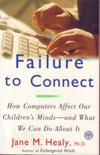 Failure to Connect, by Jane M. Healy Ph.D.