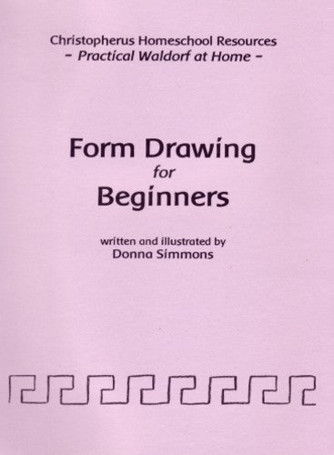 Form Drawing for Beginners, by Donna Simmons