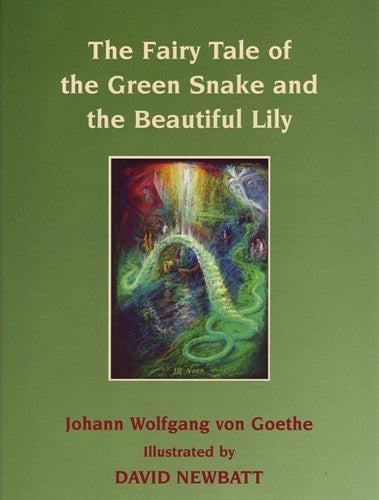 The Fairy Tale of the Green Snake and the Beautiful Lily, by Johann Wolfgang von Goethe