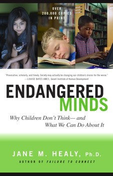 Endangered Minds, by Jane M. Healy Ph.D.