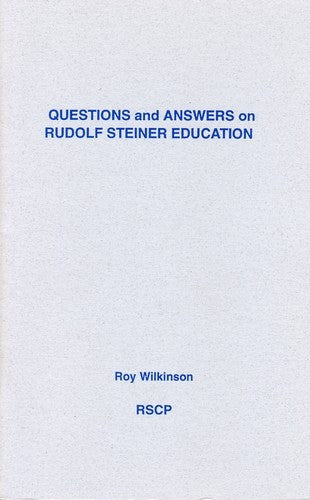 Questions and Answers on Rudolf Steiner Education, by Roy Wilkinson