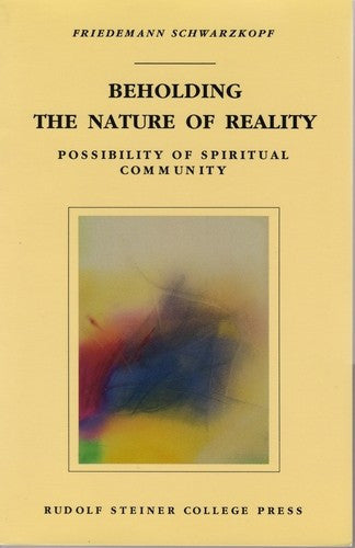 Beholding the Nature of Reality, by Friedemann Schwarzkopf