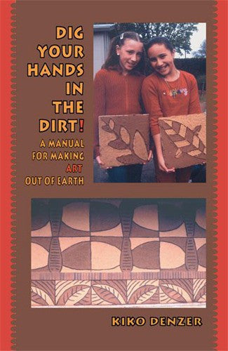 Dig Your Hands in the Dirt, by Kiko Denzer