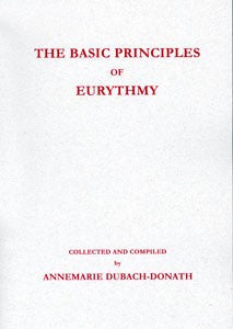Basic Principles of Eurythmy, by Anne-Marie Dubach-Donath