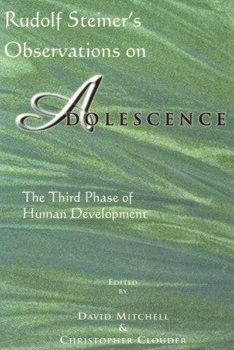 Rudolf Steiner's Observations on Adolescence, by David Mitchell & Christopher Clouder