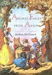 Animal Fables from Aesop, by Barbara McClintock