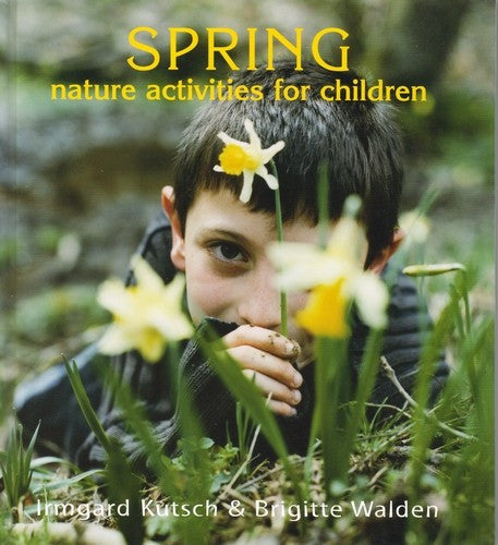 Spring Nature Activities for Children, by Irmgard Kutsch and Brigitte Walden