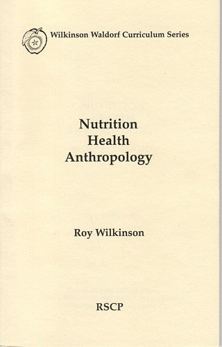 Nutrition, Health, Anthropology, by Roy Wilkinson