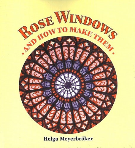 Rose Windows, by Helga Meyerbroker