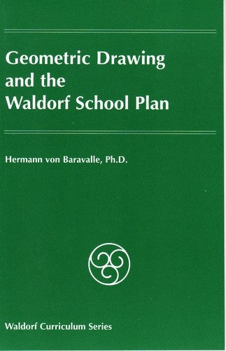 Geometric Drawing and the Waldorf School Plan, by Hermann von Baravalle