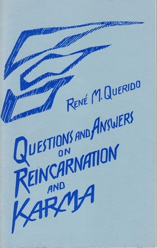 Questions and Answers on Reincarnation and Karma, by Rene Querido