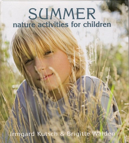 Summer Nature Activities for Children, by Irmgard Kutsch and Brigitte Walden