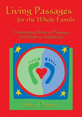 Living Passages for the Whole Family:, by Shea Darian