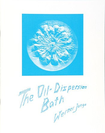 Oil-Dispersion Bath, by Werner Junge
