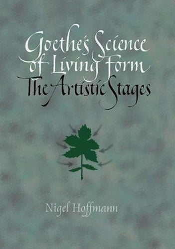 Goethe's Science of Living Form, by Nigel Hoffmann