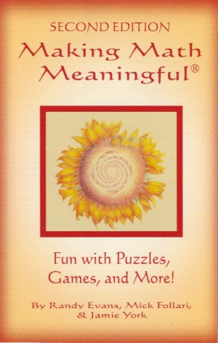 Making Math Meaningful: Fun with Puzzles, Games & More! by Randy Evans, Mick Follari, and Jamie York