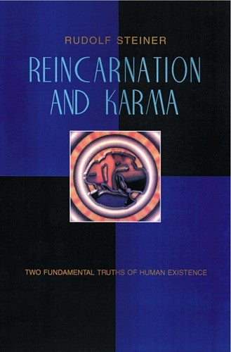 Reincarnation and Karma, by Rudolf Steiner