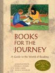 Books for the Journey-- A Guide to the World of Reading