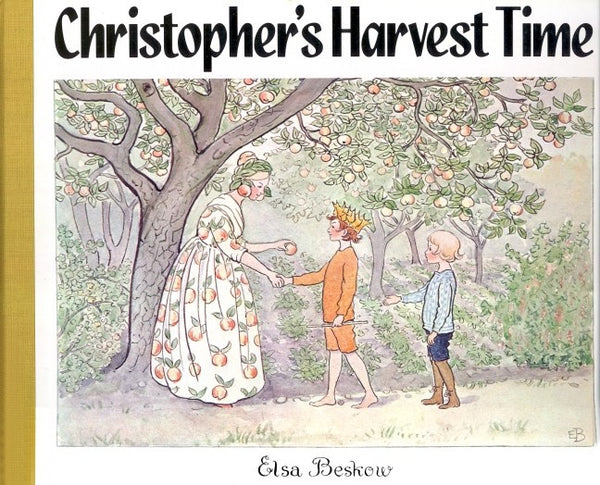 Christopher's Harvest Time, by Elsa Beskow