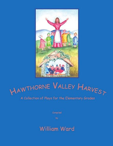 Hawthorne Valley Harvest, complied by William Ward
