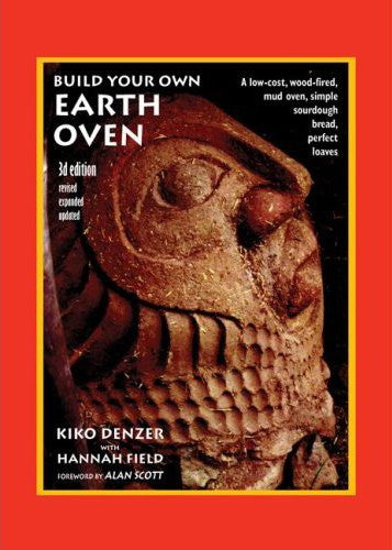 Build Your Own Earth Oven, by Kiko Denzer