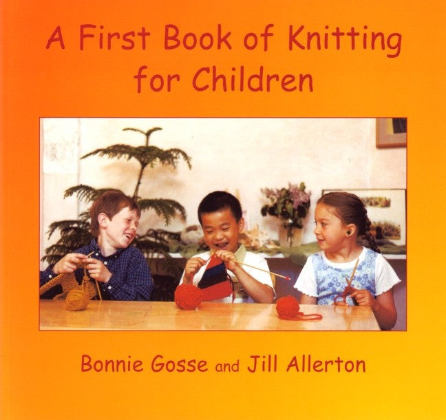 A First Book of Knitting for Children, by Bonnie Gosse, Jill Allerton