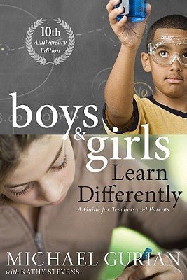 Boys and Girls Learn Differently, by Michael Gurian, with Terry Trueman, Patricia Henley