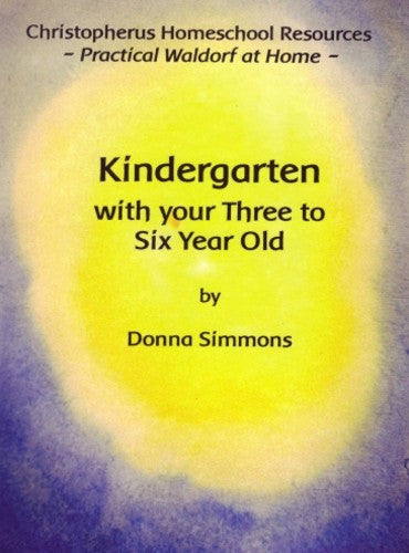 Kindergarten with your Three to Six Year Old, by Donna Simmons
