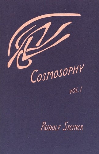 Cosmosophy, Vol. 1, by Rudolf Steiner