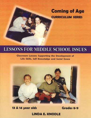 Coming of Age Curriculum Series: Middle School Issues, by Linda E. Knodle