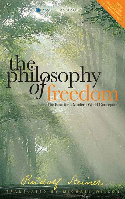 A Philosophy of Freedom, by Rudolf Steiner