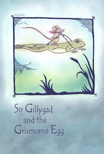 Sir Gillygad and the Gruesome Egg, by Reg Down
