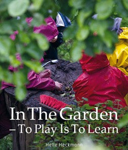In the Garden: To Play is To Learn, by Helle Heckmann