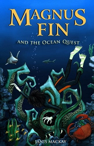 Magnus Fin and the Ocean Quest, by Janis Mackay