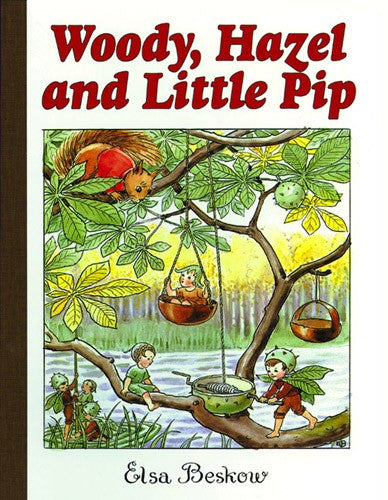 Woody, Hazel, and Little Pip Mini Edition, by Elsa Beskow