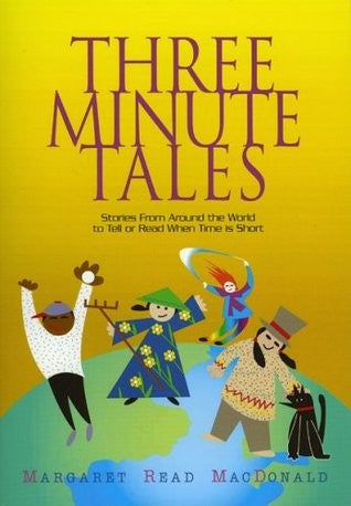 Three Minute Tales, by Margaret Read MacDonald