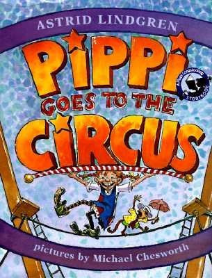 Pippi Goes to the Circus, by Astrid Lindgren