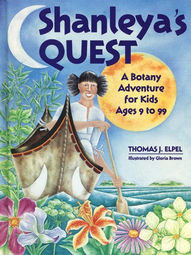 Shanleya's Quest, by Thomas J. Elpel