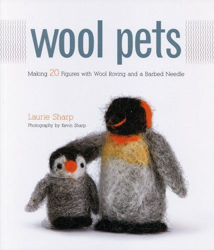 Wool Pets, by Laurie Sharp