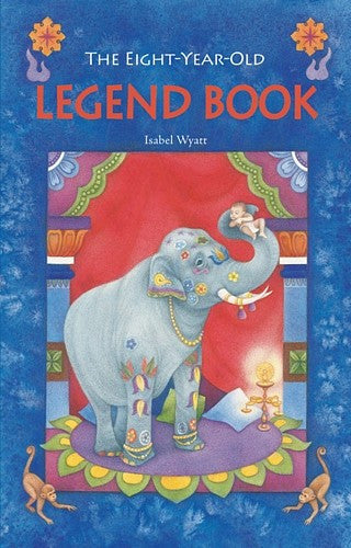 The Eight Year Old Legend Book, by Isabel Wyatt