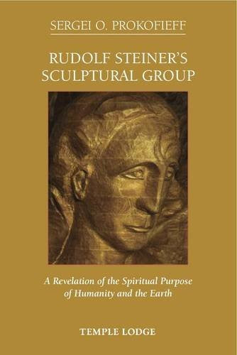 Rudolf Steiner's Sculptural Group, by Sergei O. Prokofieff