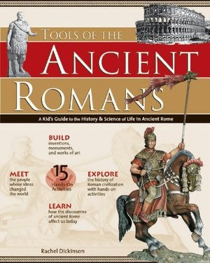Tools of the Ancient Romans, by Rachel Dickinson