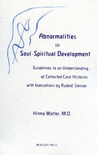 Abnormalities in Soul-Spiritual Development, by Hilma Walter M.D.