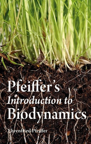 Pfeiffer's Introduction to Biodynamics, by Ehrenfried Pfeiffer