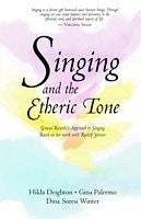 Singing and the Etheric Tone, by Hilda Deighton, Gina Palermo, Dina Soresi Winter