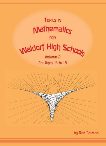 Topics in Mathematics for Waldorf High Schools, by Ron Jarman