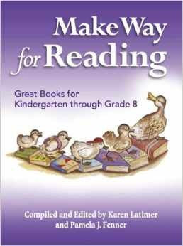 Make Way for Reading (Formerly the Waldorf Reading List), by Karen Latimer and Pamela J. Fenner
