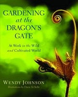 Gardening at the Dragon's Gate, by Wendy Johnson